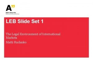 LEB Slide Set 1 The Legal Environment of