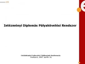 Intzmnyi Diploms Plyakvetsi Rendszer Felsoktatsi Fejlesztsi Tjkoztat Konferencia