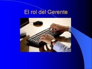El rol del Gerente Organizacin Empresarial l Es