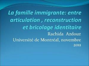 La famille immigrante entre articulation reconstruction et bricolage