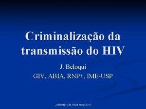 Criminalizao da transmisso do HIV J Beloqui GIV