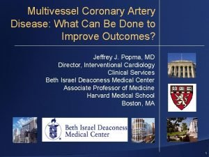 Multivessel Coronary Artery Disease What Can Be Done