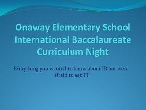 Onaway Elementary School International Baccalaureate Curriculum Night Everything