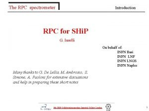 The RPC spectrometer Introduction RPC for SHi P