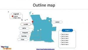 Outline map Legend Capital Major cities Lucapa Luanda