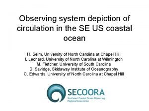 Observing system depiction of circulation in the SE