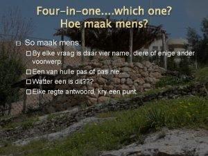 Fourinone which one Hoe maak mens So maak