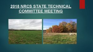 2018 NRCS STATE TECHNICAL COMMITTEE MEETING STATE TECHNICAL