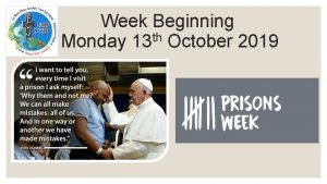 Week Beginning th Monday 13 October 2019 Monday