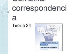 Combinar correspondenci a Teora 24 Combinar correspondencia Es