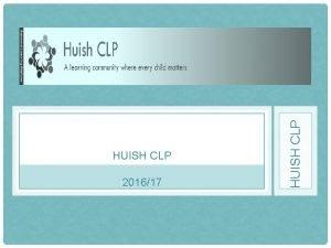 201617 HUISH CLP HUISH CLP Our members share