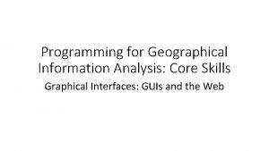 Programming for Geographical Information Analysis Core Skills Graphical
