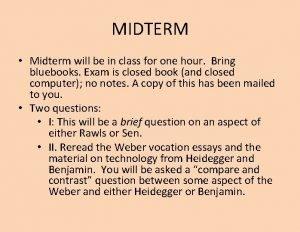 MIDTERM Midterm will be in class for one