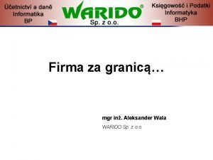 Firma za granic mgr in Aleksander Wala WARIDO
