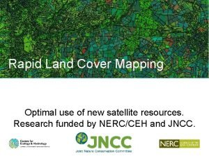 Rapid Land Cover Mapping Optimal use of new