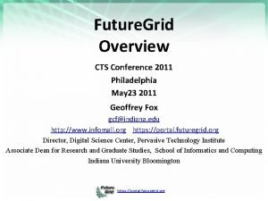 Future Grid Overview CTS Conference 2011 Philadelphia May
