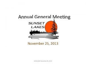Annual General Meeting November 25 2013 SLOA AGM