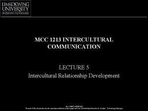 MCC 1213 INTERCULTURAL COMMUNICATION LECTURE 5 Intercultural Relationship