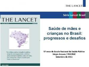 Srie Lancet Brasil Sade de mes e crianas