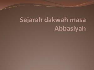 Sejarah dakwah masa Abbasiyah Histografi Abbasiyah 132 656