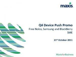 Q 4 Device Push Promo Free Nokia Samsung