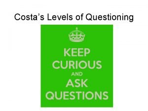 Costas Levels of Questioning Where do babies come