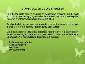 CLASIFICACIN DE LOS PROCESOS Es indispensable para la