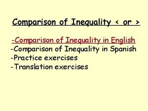 Comparison of Inequality or Comparison of Inequality in