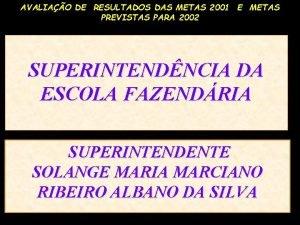 AVALIAO DE RESULTADOS DAS METAS 2001 E METAS