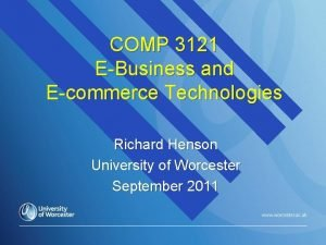 COMP 3121 EBusiness and Ecommerce Technologies Richard Henson