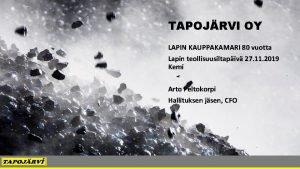 TAPOJRVI OY LAPIN KAUPPAKAMARI 80 vuotta Lapin teollisuusiltapiv