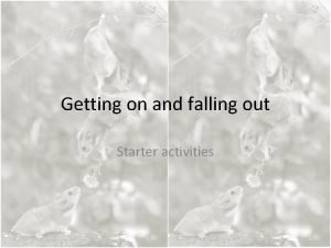 Getting on and falling out Starter activities Starter