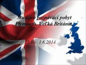 tudijno poznvac pobyt Plymouth Vek Britnia 25 5