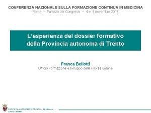 CONFERENZA NAZIONALE SULLA FORMAZIONE CONTINUA IN MEDICINA Roma