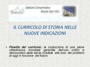 IL CURRICOLO DI STORIA NELLE NUOVE INDICAZIONI Finalit