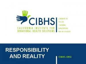 RESPONSIBILITY AND REALITY RESPONSIBILITY AND REALITY How Does