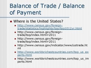 Balance of Trade Balance of Payment n Where