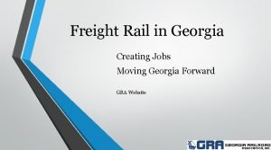 Freight Rail in Georgia Creating Jobs Moving Georgia