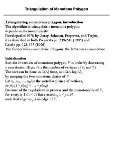 Triangulation of Monotone Polygon Triangulating a monotone polygon