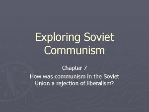 Exploring Soviet Communism Chapter 7 How was communism