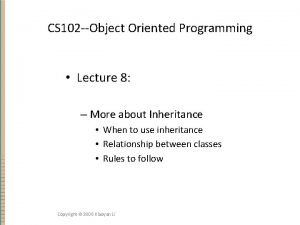 CS 102 Object Oriented Programming Lecture 8 More