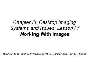Chapter III Desktop Imaging Systems and Issues Lesson