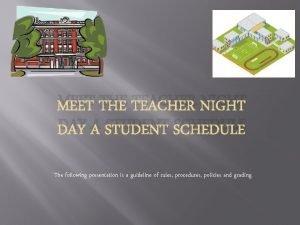 MEET THE TEACHER NIGHT DAY A STUDENT SCHEDULE
