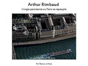 Arthur Rimbaud Lorgie parisienne ou Paris se repeuple