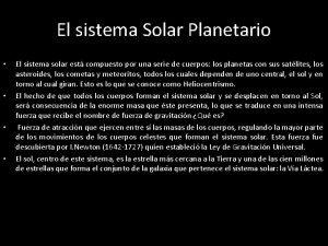 El sistema Solar Planetario El sistema solar est