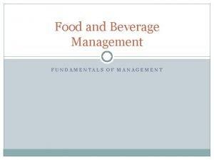 Food and Beverage Management FUNDAMENTALS OF MANAGEMENT Management