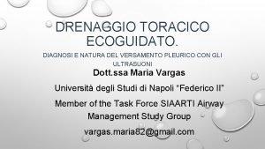 DRENAGGIO TORACICO ECOGUIDATO DIAGNOSI E NATURA DEL VERSAMENTO