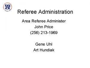Referee Administration Area Referee Administer John Price 256