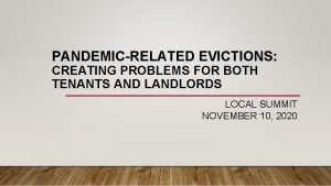PANDEMICRELATED EVICTIONS CREATING PROBLEMS FOR BOTH TENANTS AND