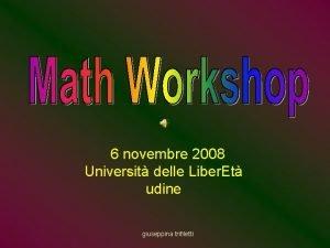 6 novembre 2008 Universit delle Liber Et udine
